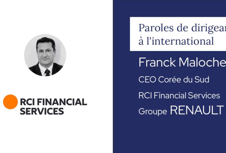 Paroles de dirigeant à l'international - Franck Malochet, CEO Corée du Sud, RCI